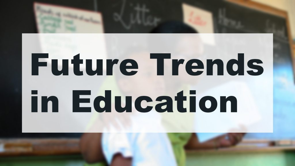 A Look into Educational Trends of the Future